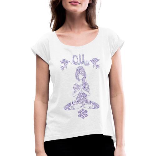 Yogagirl Hippie Boho Style OM - Frauen T-Shirt mit gerollten Ärmeln