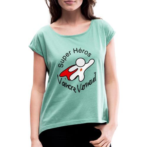 Super Héros Vaincre Verneuil - T-shirt à manches retroussées Femme