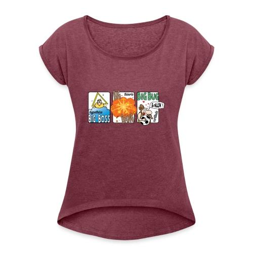 big boss big bang big bug - T-shirt à manches retroussées Femme