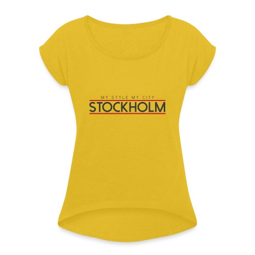 MY STYLE MY CITY STOCKHOLM - Women's T-Shirt with rolled up sleeves