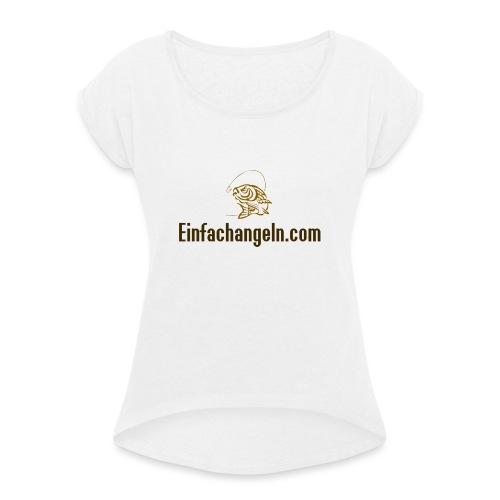 Einfachangeln Teamshirt - Frauen T-Shirt mit gerollten Ärmeln