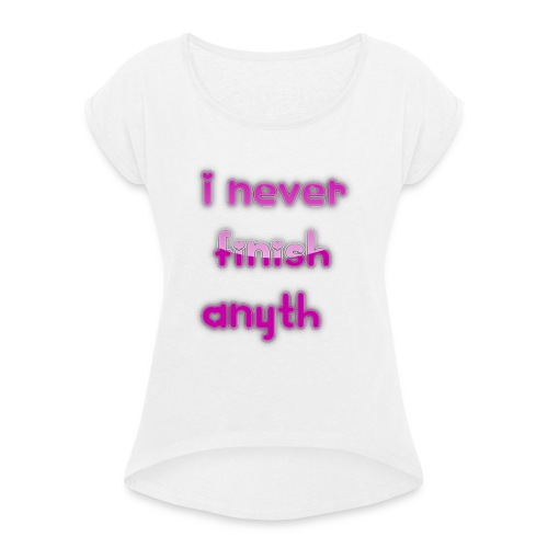 finish - Women's T-Shirt with rolled up sleeves