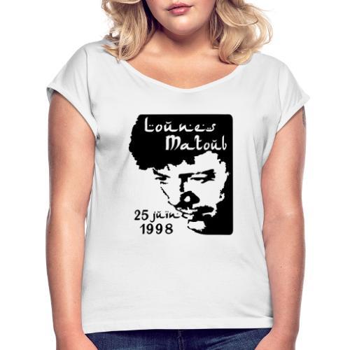 Motif hommage à Lounes Matoub - T-shirt à manches retroussées Femme