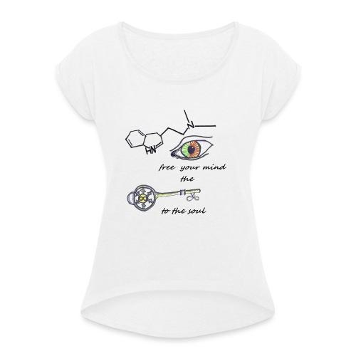 Free your mind - Vrouwen T-shirt met opgerolde mouwen