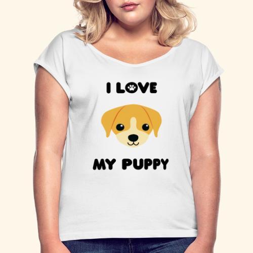 Love my puppy - T-shirt à manches retroussées Femme