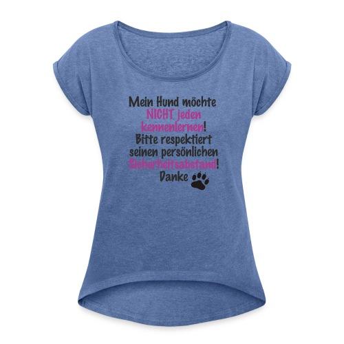 Hundeabstand - Frauen T-Shirt mit gerollten Ärmeln