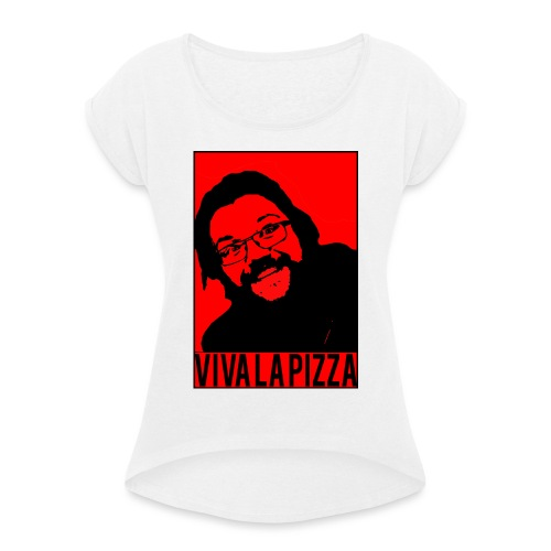 Viva La Pizza - Women's T-Shirt with rolled up sleeves