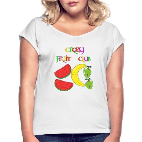 Crazy fruit club - Frauen T-Shirt mit gerollten Ärmeln
