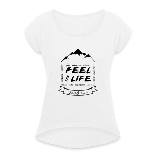 Feel the Life around you - Negro - Camiseta con manga enrollada mujer