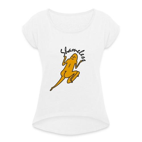 Shameless - Vrouwen T-shirt met opgerolde mouwen