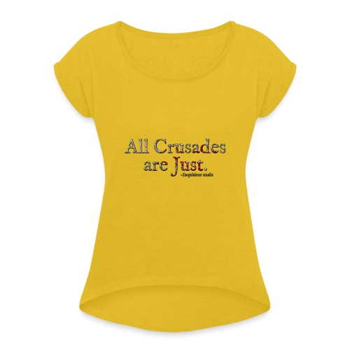 All Crusades Are Just. Alt.1 - Women's T-Shirt with rolled up sleeves