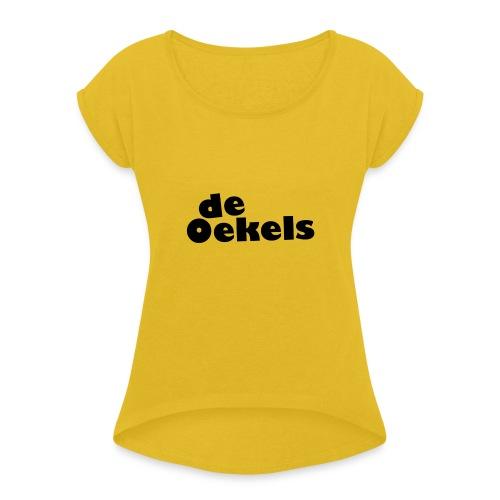 DeOekels t-shirt - Vrouwen T-shirt met opgerolde mouwen