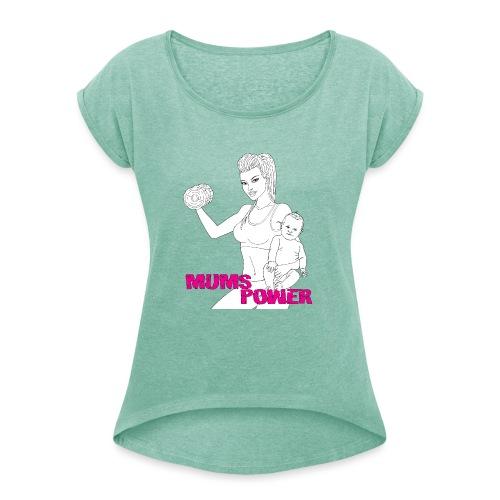 MUMS POWER - Camiseta con manga enrollada mujer