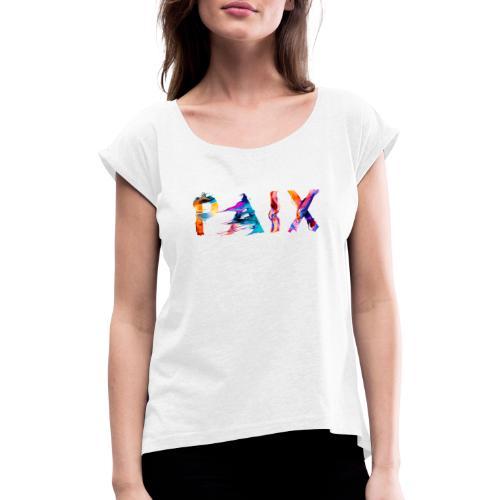 Paix - T-shirt à manches retroussées Femme
