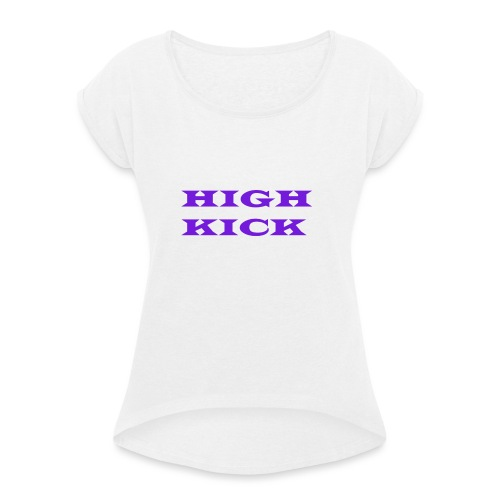 HIGH KICK HOODIE [LIMITED EDITION] - Women's T-Shirt with rolled up sleeves