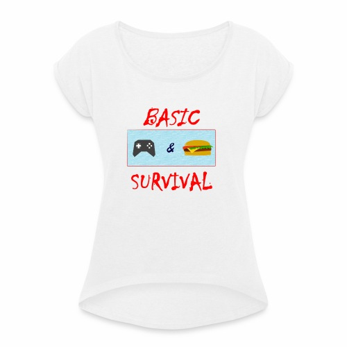 Basic Survival - Women's T-Shirt with rolled up sleeves