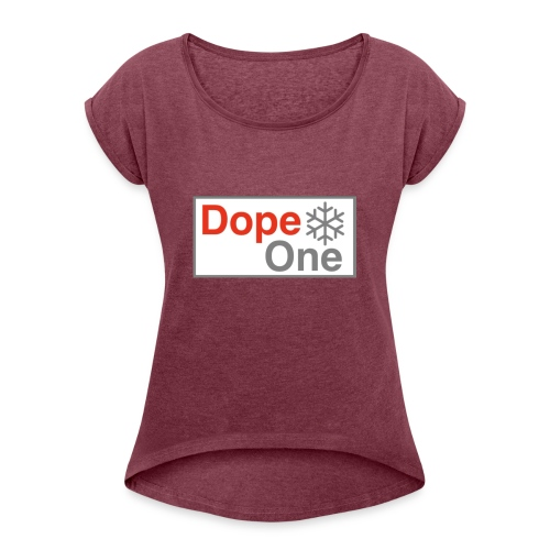 Dope One - Frauen T-Shirt mit gerollten Ärmeln