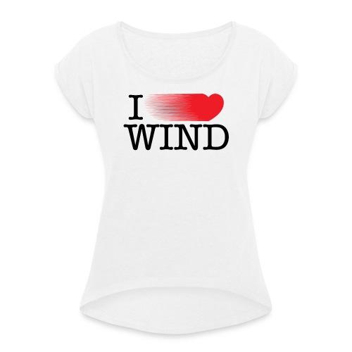 I Love Wind - Camiseta con manga enrollada mujer