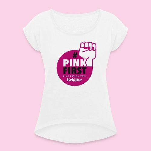 PinkFirst - Frauen T-Shirt mit gerollten Ärmeln