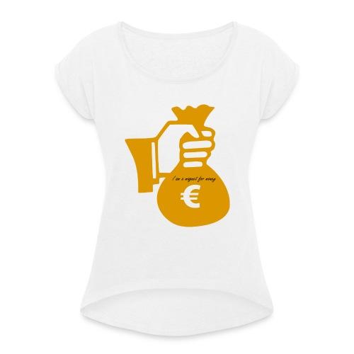 magnet for money - T-shirt à manches retroussées Femme