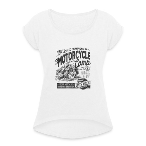 MOTORCYCLE COMP - Women's T-Shirt with rolled up sleeves
