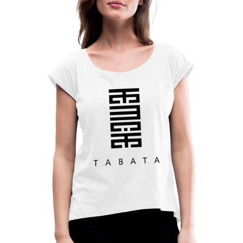 Tabata - Frauen T-Shirt mit gerollten Ärmeln
