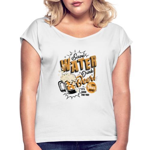 Bier - Frauen T-Shirt mit gerollten Ärmeln