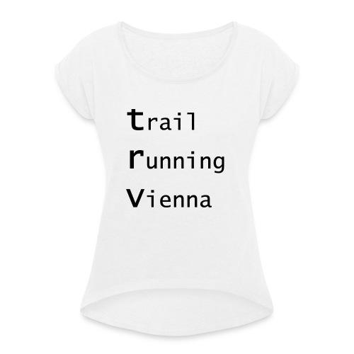 TRV Black 3zeilig - Frauen T-Shirt mit gerollten Ärmeln