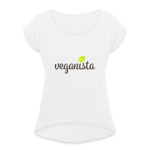 veganista - Women's T-Shirt with rolled up sleeves