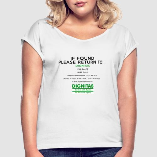 Dignitas - If found please return joke design - Women's T-Shirt with rolled up sleeves