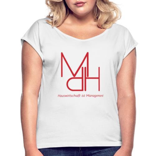MdH - Hauswirtschaft ist Management - Frauen T-Shirt mit gerollten Ärmeln