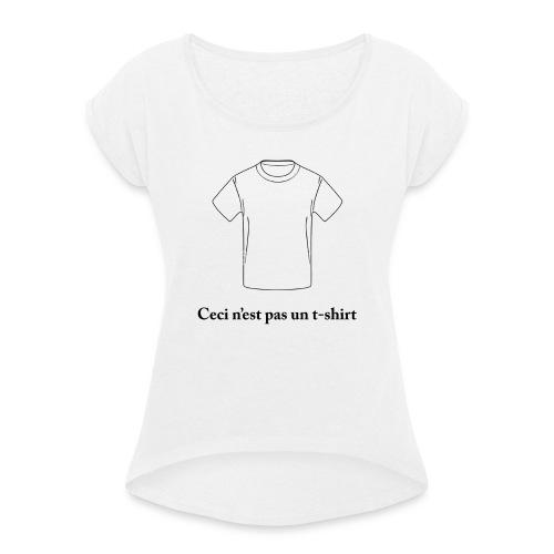 ceci n est pas un t shirt - T-shirt à manches retroussées Femme