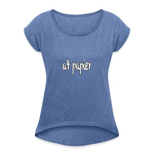 A4Papier - Vrouwen T-shirt met opgerolde mouwen