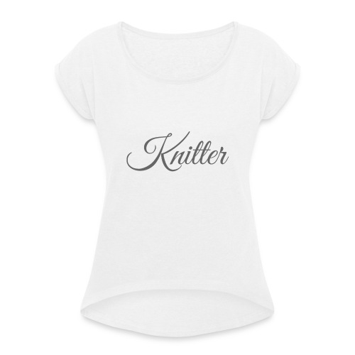 Knitter, dark gray - Women's T-Shirt with rolled up sleeves