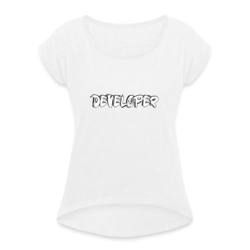 Developer - Frauen T-Shirt mit gerollten Ärmeln