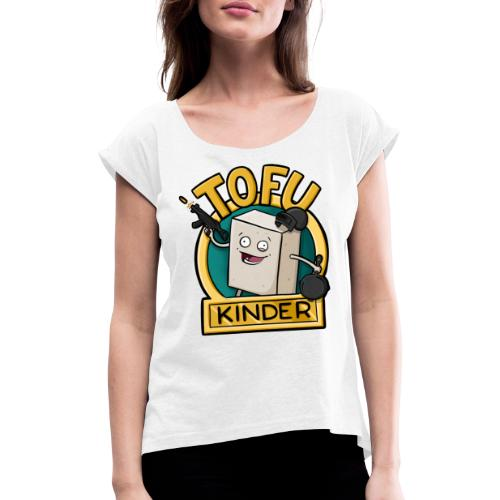 TofuKind - Frauen T-Shirt mit gerollten Ärmeln