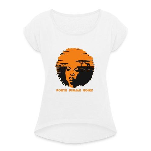 Strong Black Woman - Frauen T-Shirt mit gerollten Ärmeln