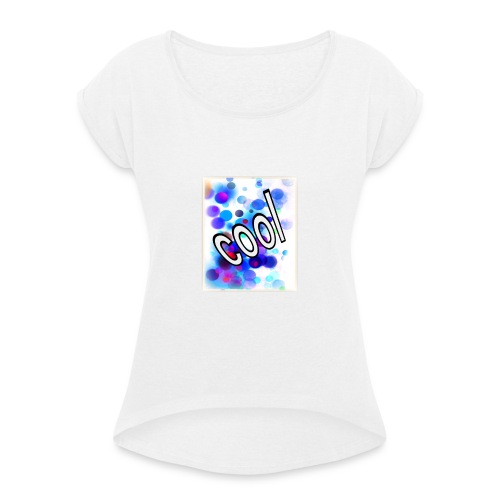 Text Design - 'Cool' - Women's T-Shirt with rolled up sleeves