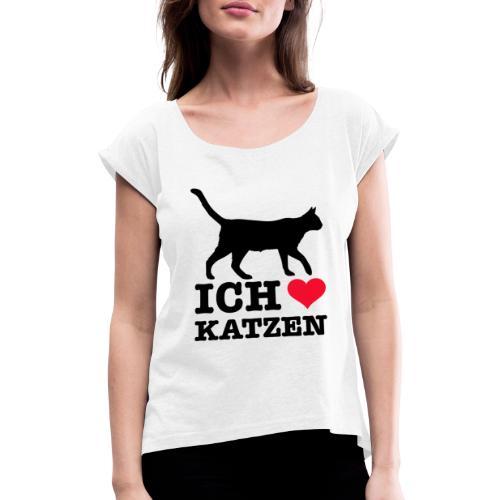 Ich liebe Katzen mit Katzen-Silhouette - Frauen T-Shirt mit gerollten Ärmeln