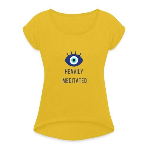 Heavily meditated yoga T-shirt - Vrouwen T-shirt met opgerolde mouwen