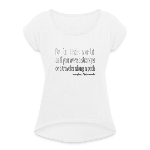be in the world - T-shirt à manches retroussées Femme