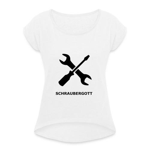 SchrauberGott schwarz - Frauen T-Shirt mit gerollten Ärmeln