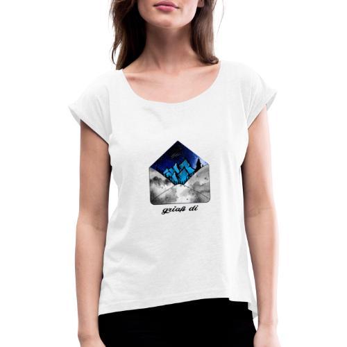 Griaß di aus den Bergen - Frauen T-Shirt mit gerollten Ärmeln