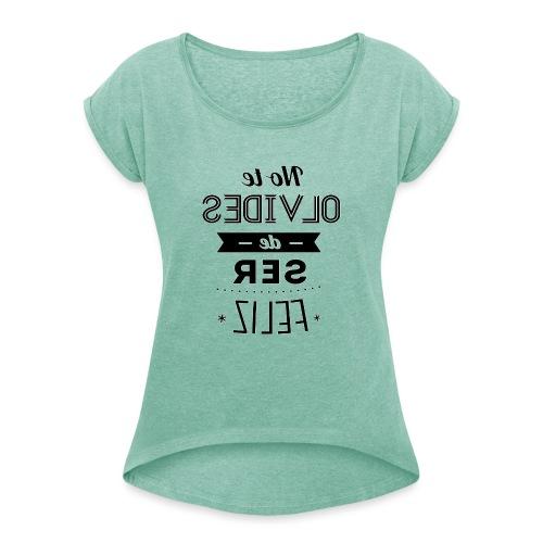 Para el Espejo:NO TE OLVIDES - Camiseta con manga enrollada mujer