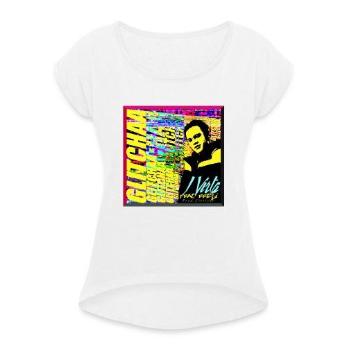 Glitchaa - Naisten T-paita, jossa rullatut hihat