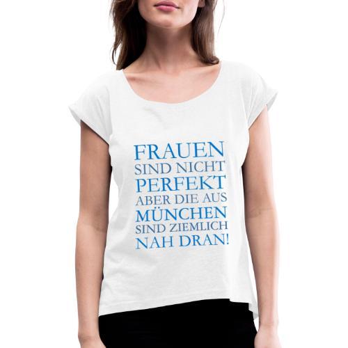 Frauen aus München (Blau) - Frauen T-Shirt mit gerollten Ärmeln