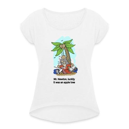 mr. newton, luckily it was an apple tree - Camiseta con manga enrollada mujer