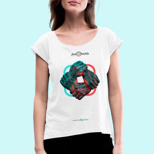 four hands for free hearts without scripture - Frauen T-Shirt mit gerollten Ärmeln