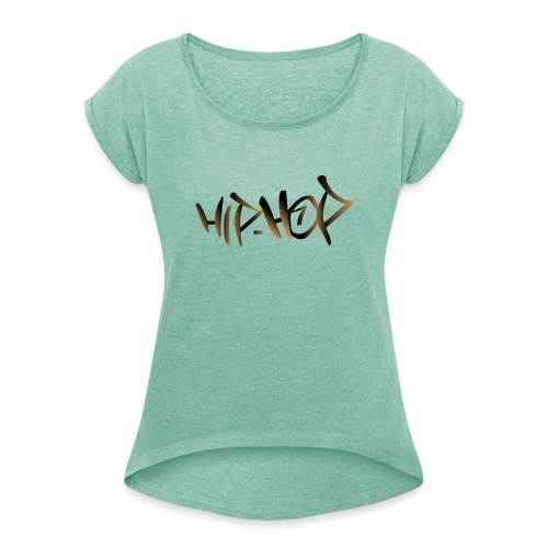 HIP HOP - Women's T-Shirt with rolled up sleeves