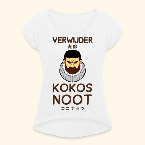 Verwijder Kokosnoot - Vrouwen T-shirt met opgerolde mouwen